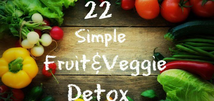 22 Simple Fruit and Veggie Detox