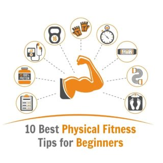 10 Best Physical Fitness Tips for Beginners