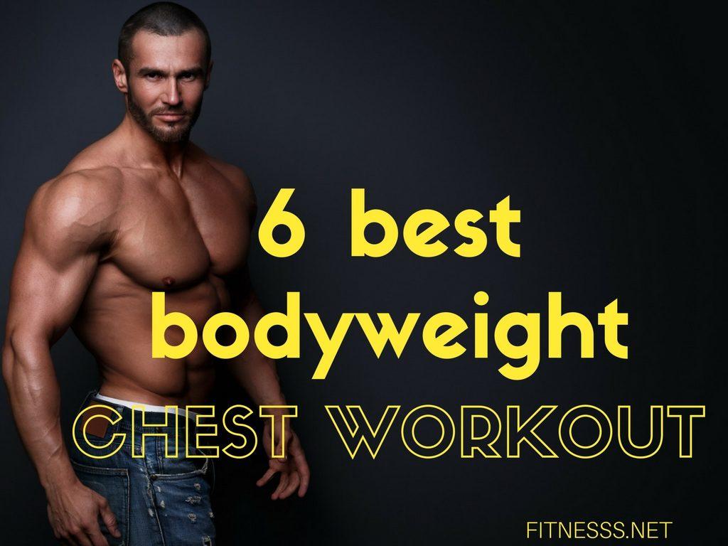 6 Best Bodyweight Chest Workout