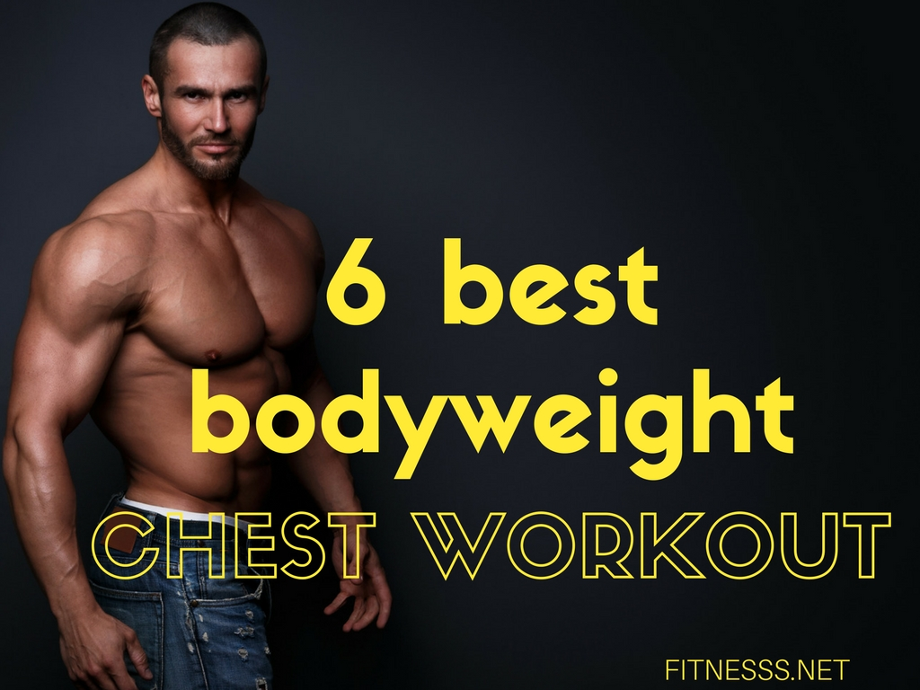 6 Best BodyWeight Chest Workout - FITNESS SPORTS