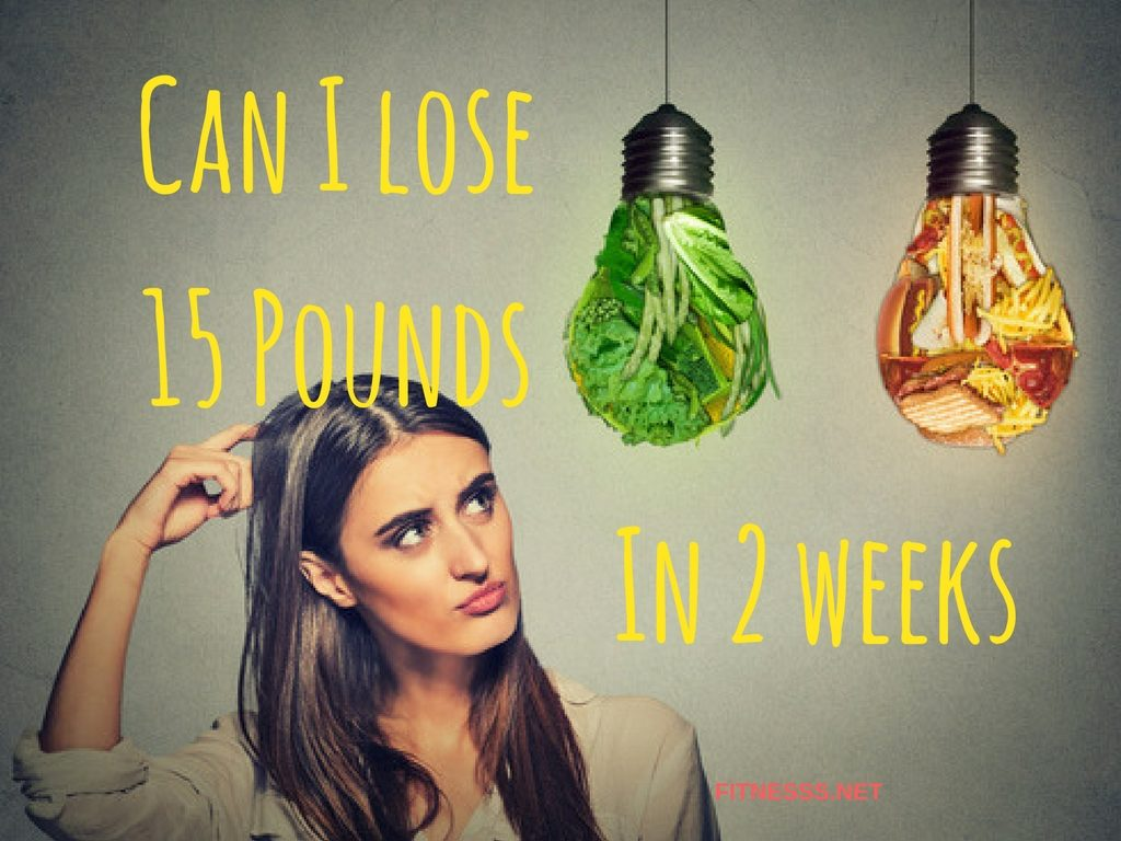 Lose 15 Pounds In 2 Weeks
