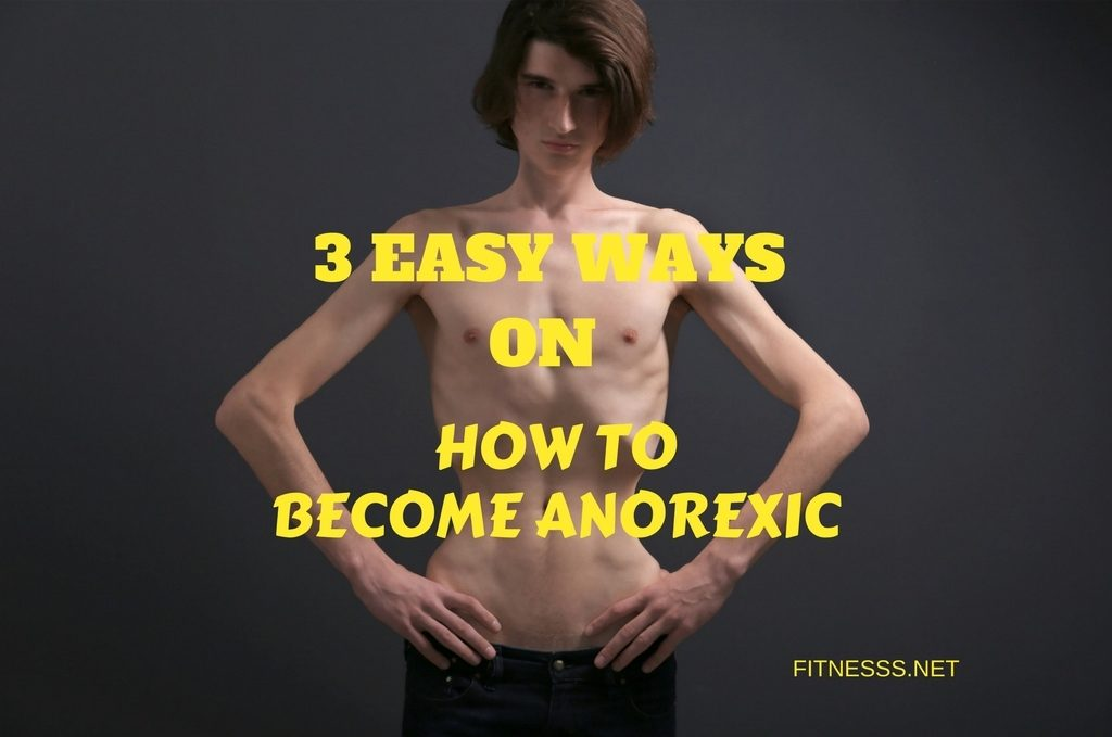 How to become anorexic
